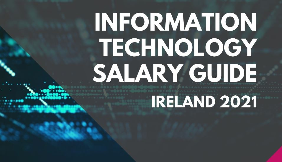 2021 IT salary guide for Ireland